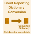 Court Reporting Dictionary Conversion