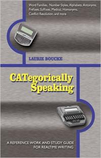 CATegorically Speaking: A Reference Work and Study Guide for Realtime Writing