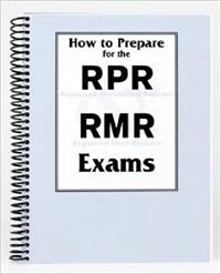 How to Prepare for the RPR and RMR Exams Ring-bound
