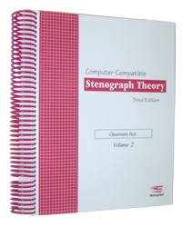 Computer-Compatible Stenograph Theory. Third Edition - Classroom Text. (Volume 2) (Spiral-bound)