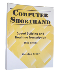 Computer Shorthand: Speed Building and Real-Time Transcription (3rd Edition)